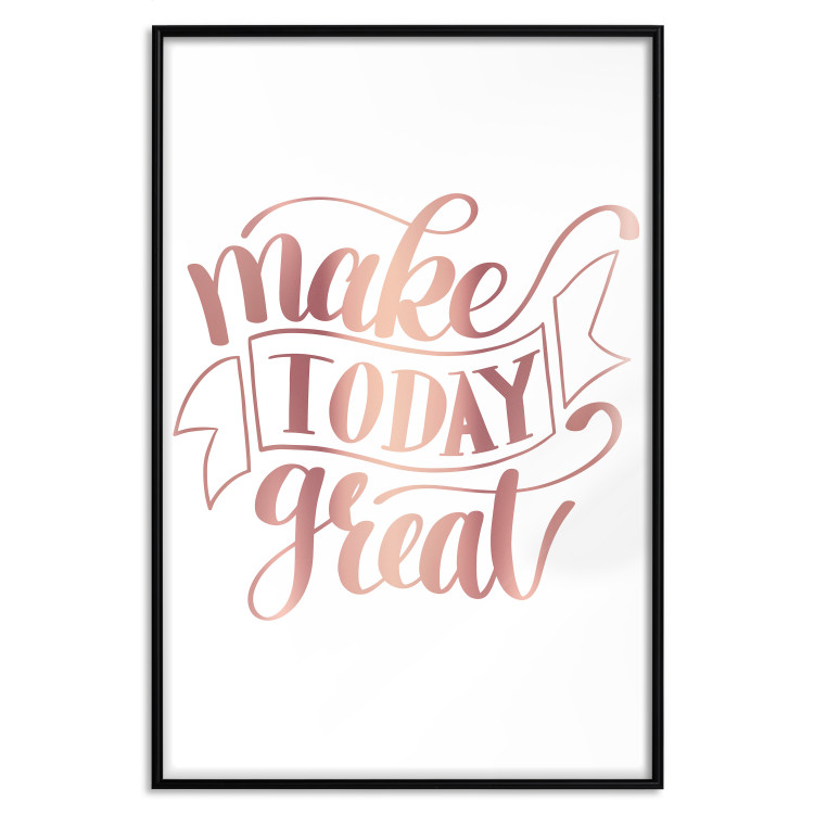 Make Today Great [Deco Poster - Rose Gold]