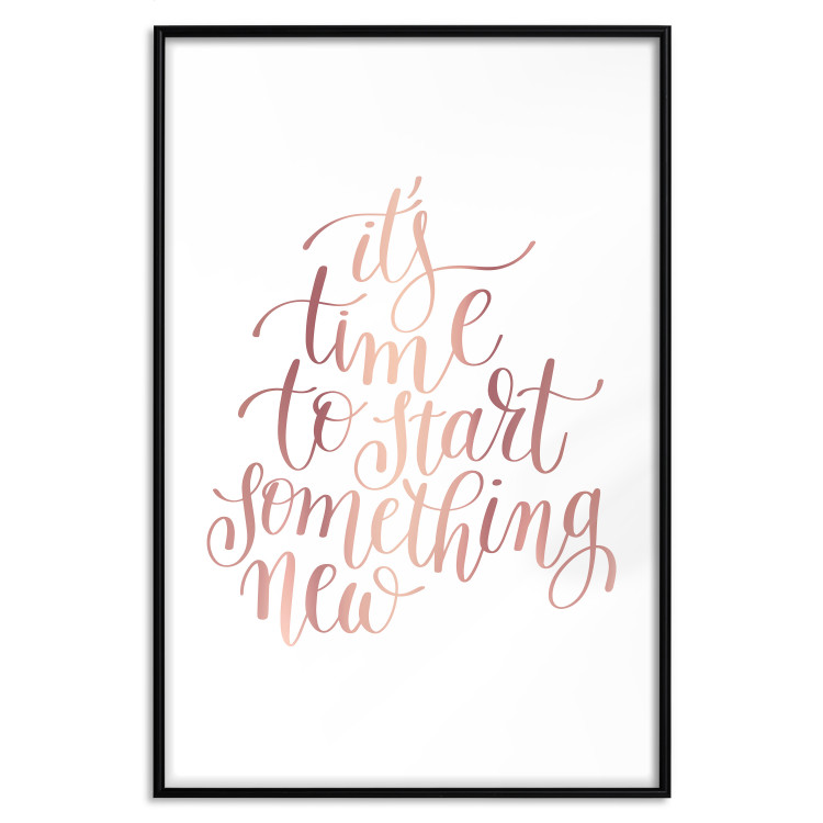 It's Time to Start Something New [Deco Poster - Rose Gold]