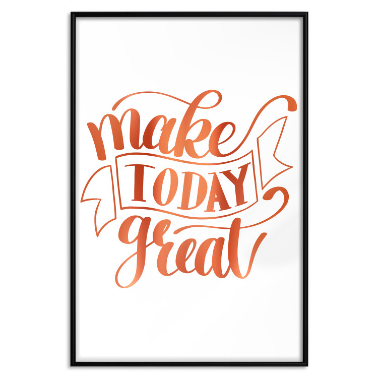 Make Today Great [Deco Poster - Copper]