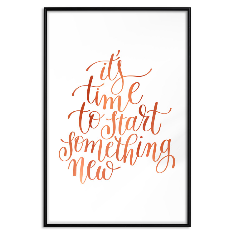 It's Time to Start Something New [Deco Poster - Copper]