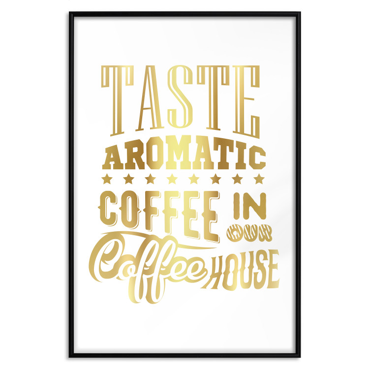 Taste Aromatic Coffee in Our Coffee House [Deco Poster - Gold]