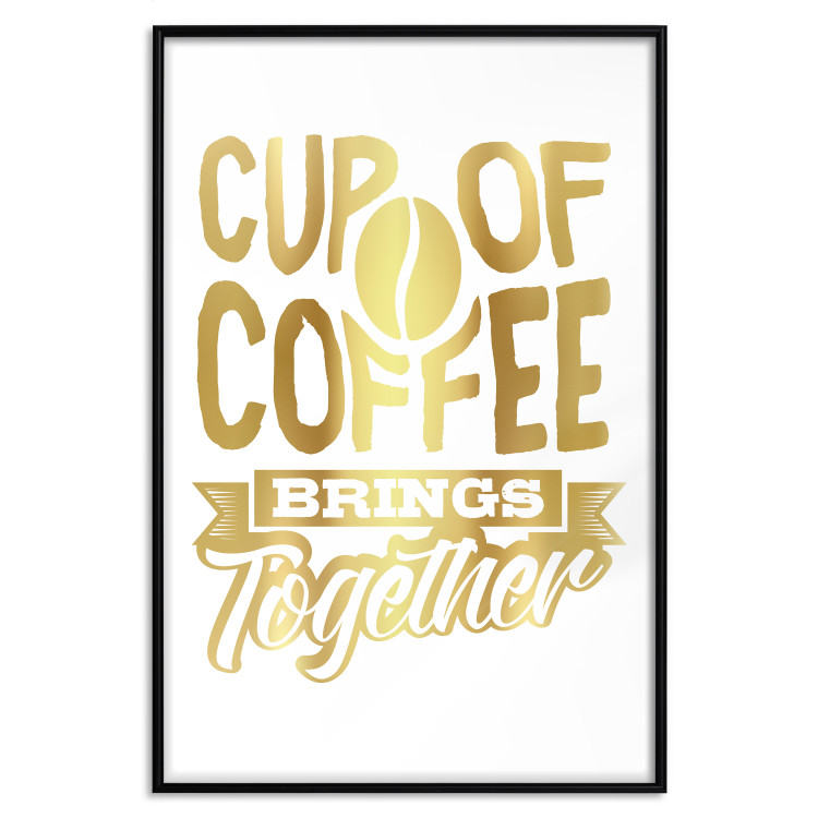 Cup of Coffee Brings Together [Deco Poster - Gold]