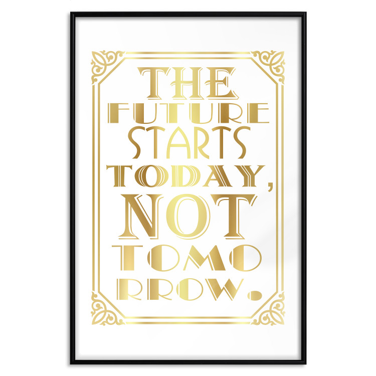 The Future Starts Today Not Tomorrow [Deco Poster - Gold]