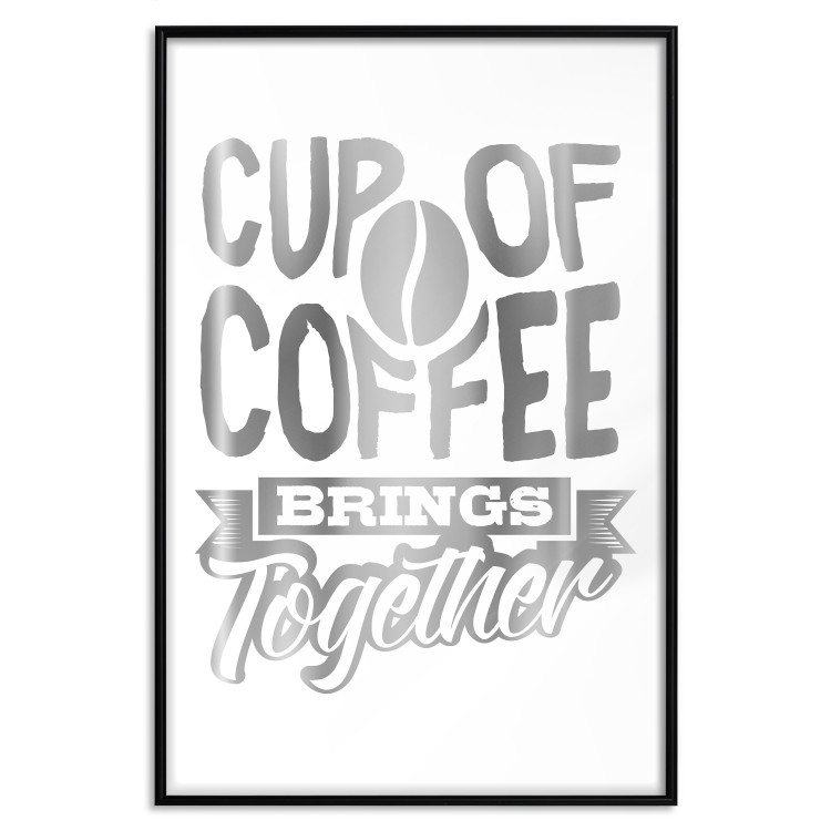 Cup of Coffee Brings Together [Deco Poster - Silver]