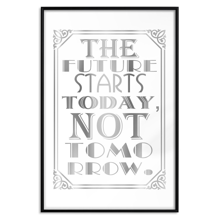 The Future Starts Today Not Tomorrow [Deco Poster - Silver]