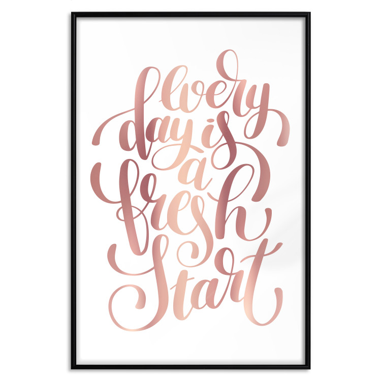Every Day Is a Fresh Start [Deco Poster - Rose Gold]