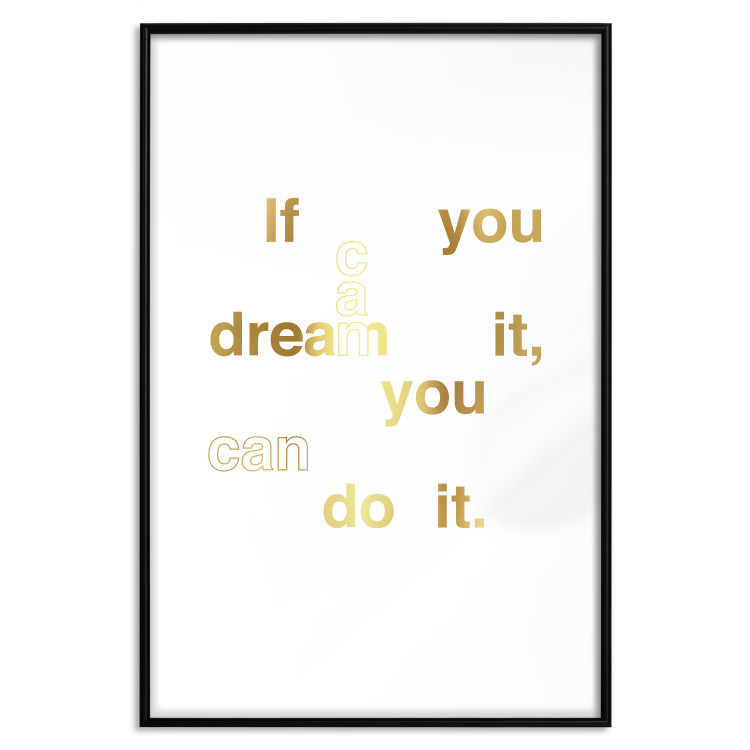 If You Can Dream It, You Can Do It [Deco Poster - Gold]