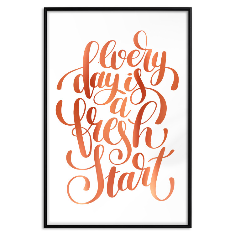 Every Day Is a Fresh Start [Deco Poster - Copper]