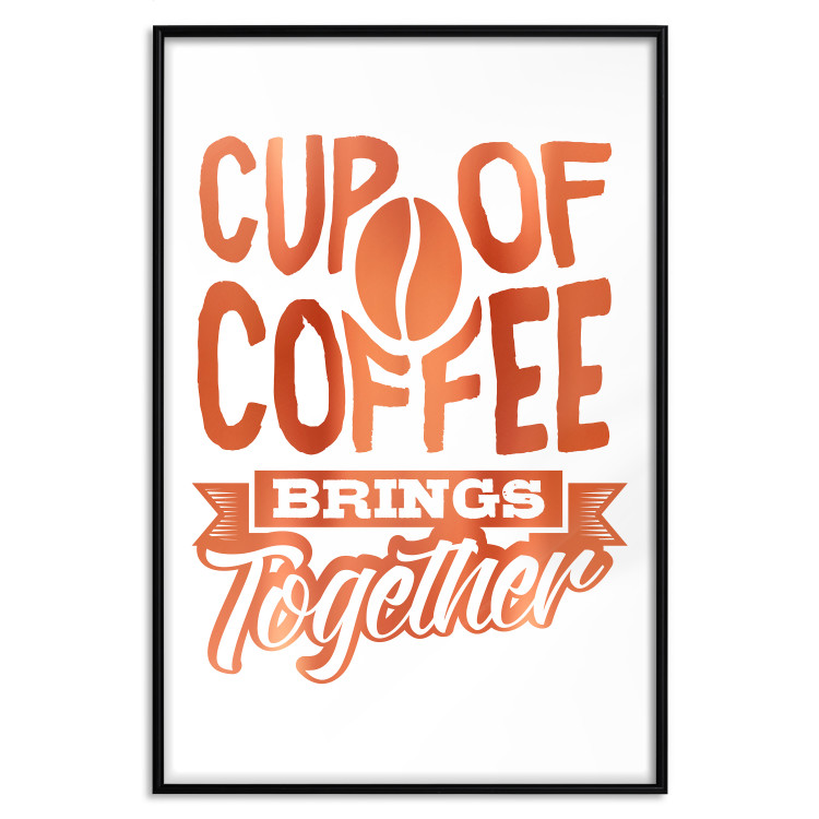 Cup of Coffee Brings Together [Deco Poster - Copper]