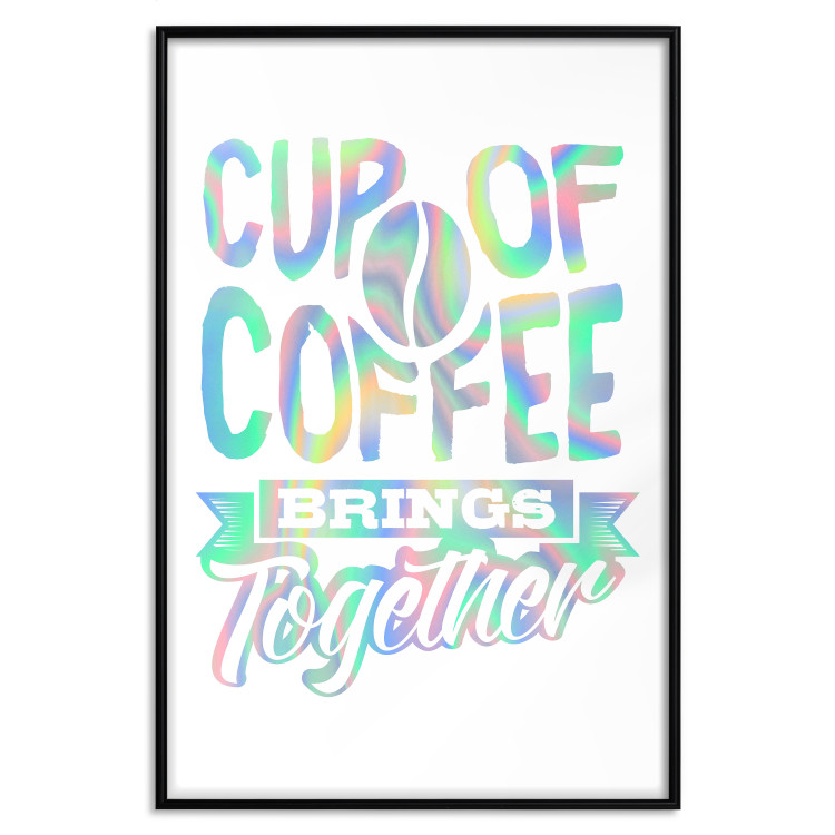 Cup of Coffee Brings Together [Deco Poster - Holographic]