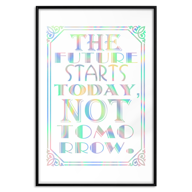 The Future Starts Today Not Tomorrow [Deco Poster - Holographic]