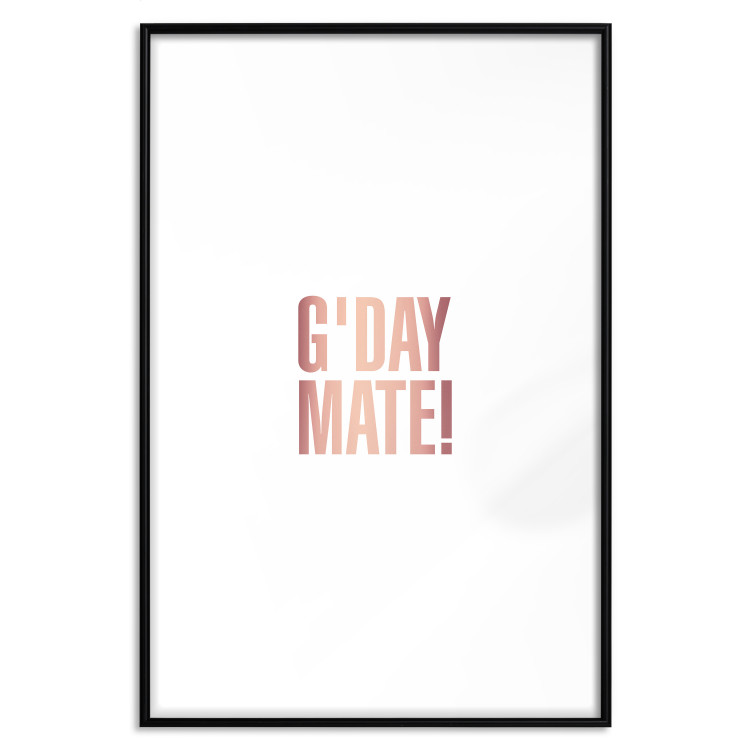 G'day Mate [Deco Poster - Rose Gold]