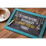 Your Future is Defined By What you do today 64238