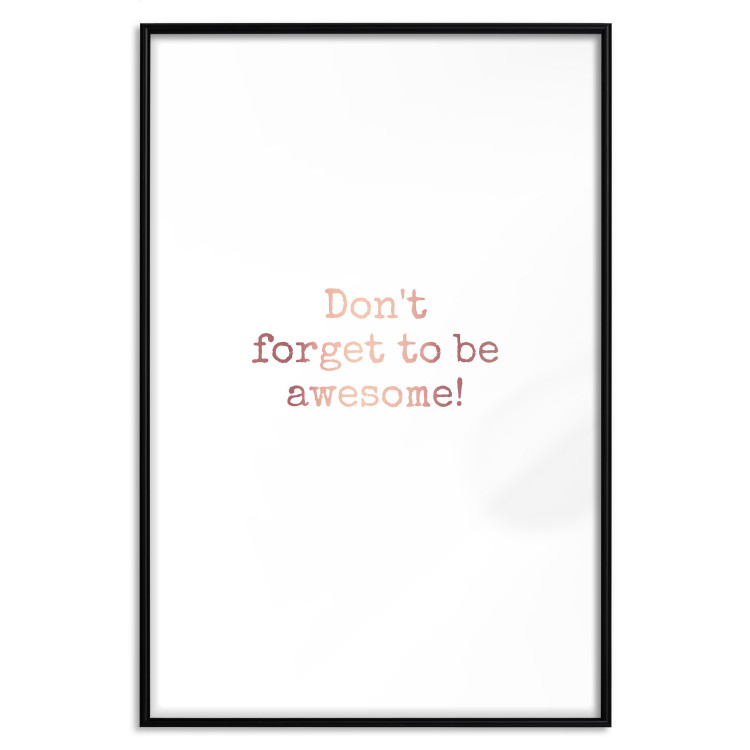 Don't Forget to Be Awesome! [Deco Poster - Rose Gold]