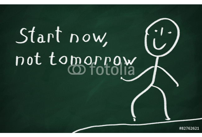 Start now, not tomorrow 64239