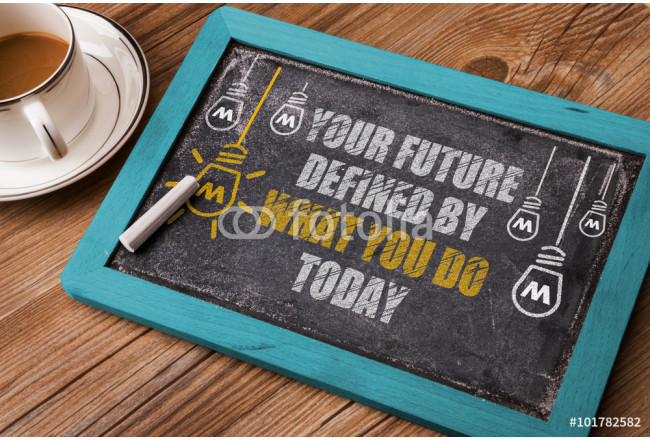 Painting Your Future is Defined By What you do today 64239