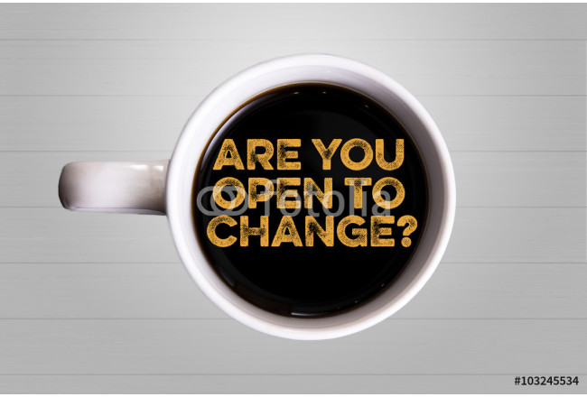Are you open to change? 64239